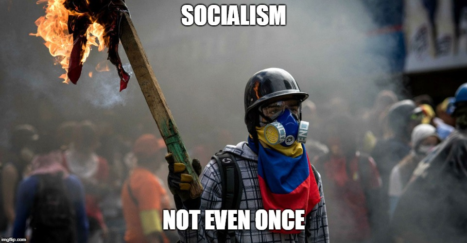 SOCIALISM NOT EVEN ONCE | image tagged in politics,political meme,political humor | made w/ Imgflip meme maker