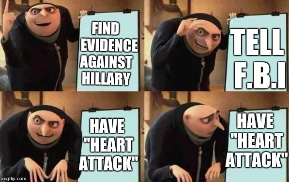 "HilLIARy  | FIND   EVIDENCE AGAINST HILLARY TELL F.B.I HAVE ""HEART ATTACK"" HAVE ""HEART ATTACK"" 