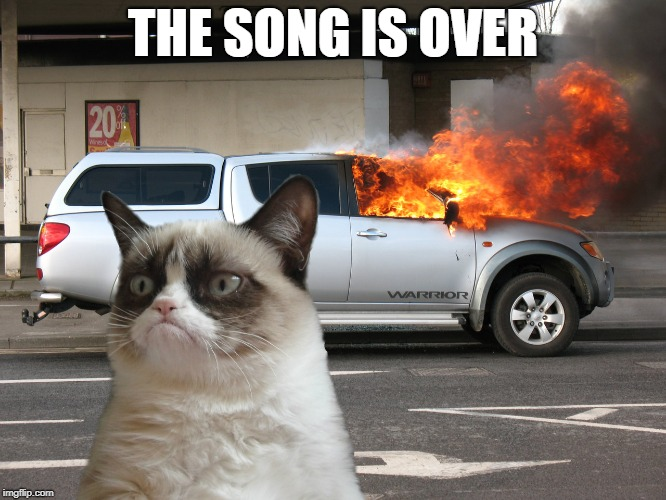THE SONG IS OVER | made w/ Imgflip meme maker