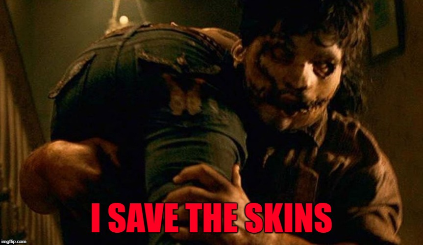 I SAVE THE SKINS | made w/ Imgflip meme maker