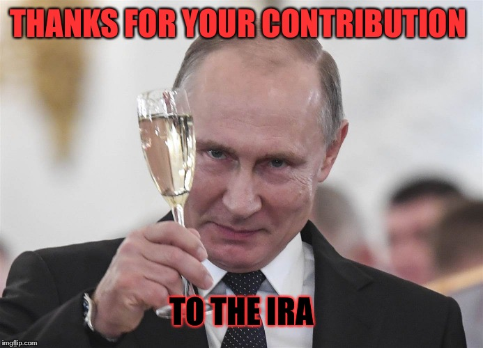 THANKS FOR YOUR CONTRIBUTION TO THE IRA | made w/ Imgflip meme maker