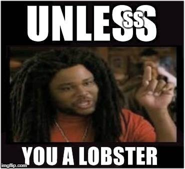 Lobster | SS | image tagged in lobster | made w/ Imgflip meme maker