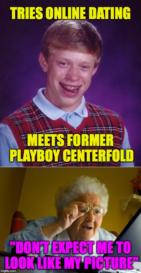 "Someone for everyone | TRIES ONLINE DATING ""DON'T EXPECT ME TO LOOK LIKE MY PICTURE"" MEETS FORMER PLAYBOY CENTERFOLD 