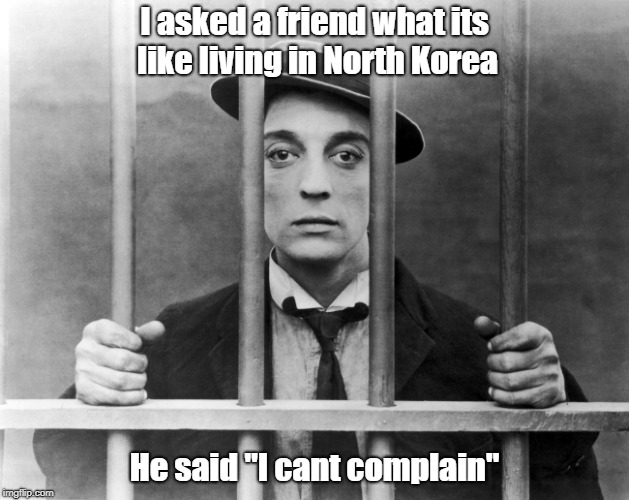 "Kim Jong Un, Tyrant. | I asked a friend what its like living in North Korea He said ""I cant complain"" 