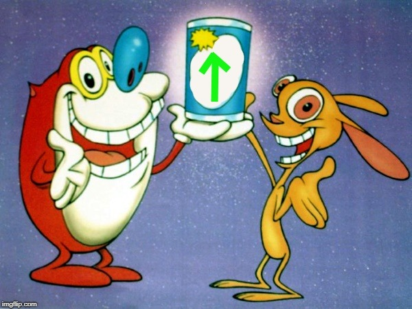 ren and stimpy up vote | . | image tagged in ren and stimpy up vote | made w/ Imgflip meme maker