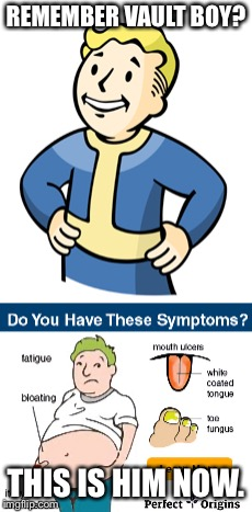 Vault boy's sad, tragic, turn in life. | REMEMBER VAULT BOY? THIS IS HIM NOW. | image tagged in fallout 4,fallout,fallout vault boy,fallout 3,meme,sad | made w/ Imgflip meme maker