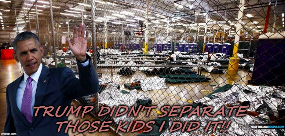 TRUMP DIDN'T SEPARATE THOSE KIDS I DID IT!! | image tagged in obama | made w/ Imgflip meme maker