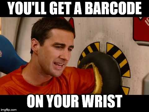 YOU'LL GET A BARCODE ON YOUR WRIST | made w/ Imgflip meme maker