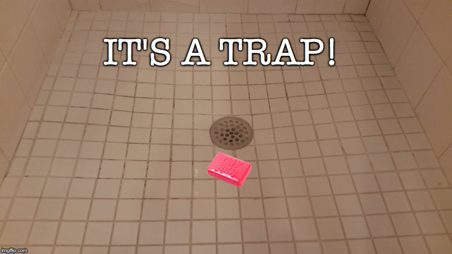 IT'S A TRAP! | image tagged in its a trap,gay,gay terrorist,gay pride | made w/ Imgflip meme maker