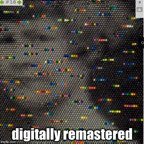 digitally remastered | image tagged in crayon | made w/ Imgflip meme maker