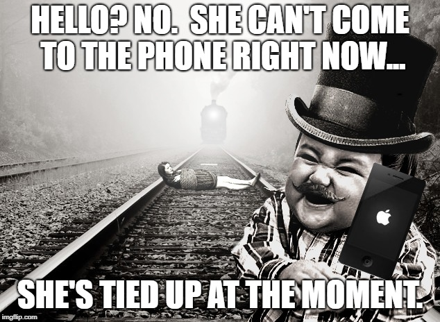 evil toddler | HELLO? NO.  SHE CAN'T COME TO THE PHONE RIGHT NOW... SHE'S TIED UP AT THE MOMENT. | image tagged in evil toddler,evil toddler week,funny,funny memes | made w/ Imgflip meme maker