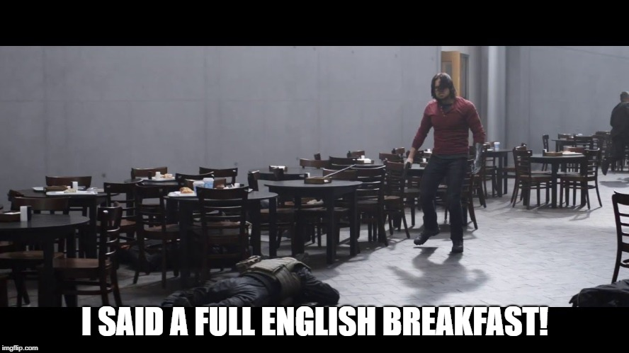 BUCKY JUST ISN'T SATISFIED. :P | I SAID A FULL ENGLISH BREAKFAST! | image tagged in avengers,captain america civil war,marvel,winter soldier | made w/ Imgflip meme maker