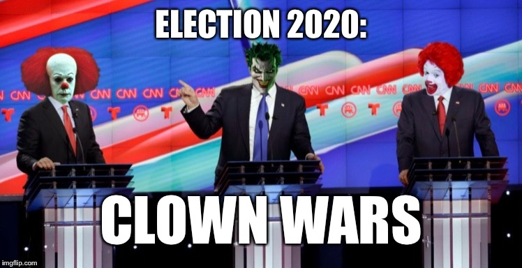 ELECTION 2020: CLOWN WARS | made w/ Imgflip meme maker
