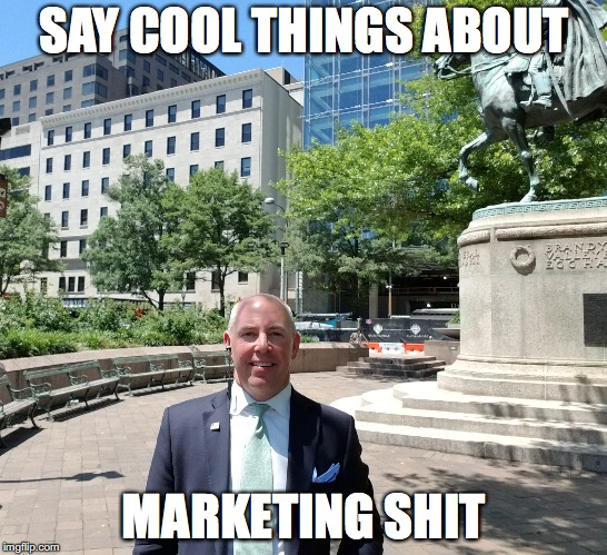 Marketing Mercenary |  SAY COOL THINGS ABOUT; MARKETING SHIT | image tagged in marketing,targeting,audience engagement,social,instagram,facebook | made w/ Imgflip meme maker