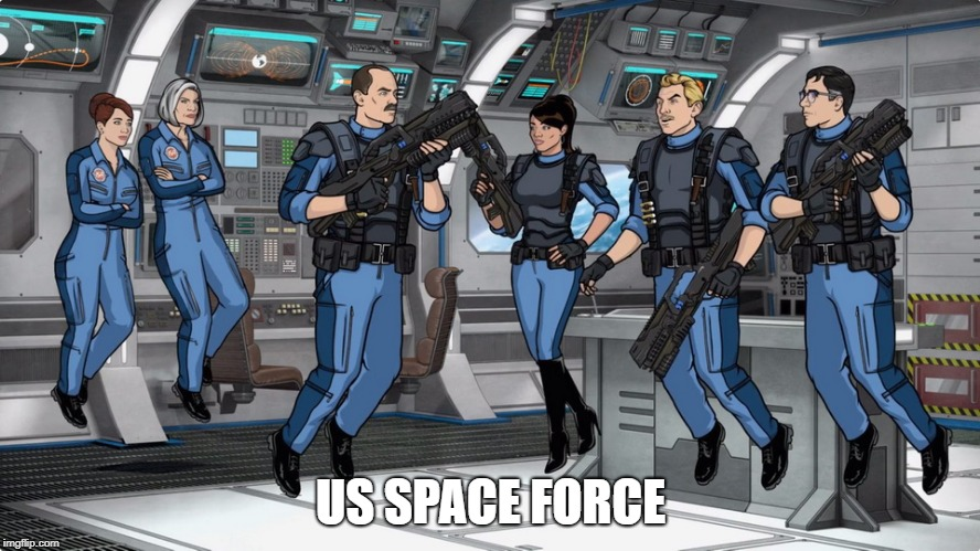 US SPACE FORCE | image tagged in memes,archer,space force | made w/ Imgflip meme maker