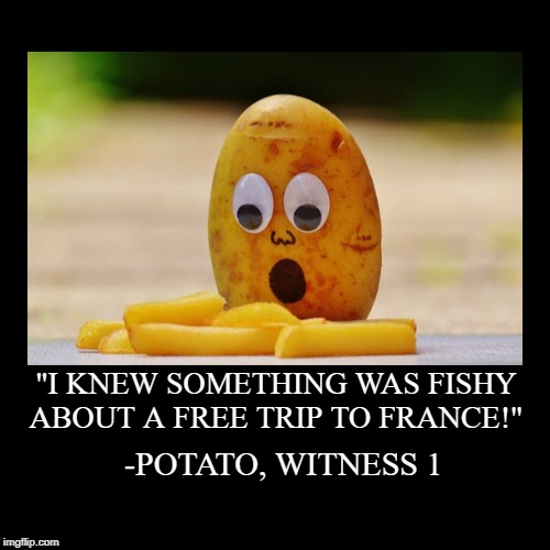 "Potato Murder - French Fries | ""I KNEW SOMETHING WAS FISHY ABOUT A FREE TRIP TO FRANCE!"" 