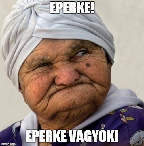 Eperke vagyok! | EPERKE! EPERKE VAGYOK! | image tagged in strawberry | made w/ Imgflip meme maker
