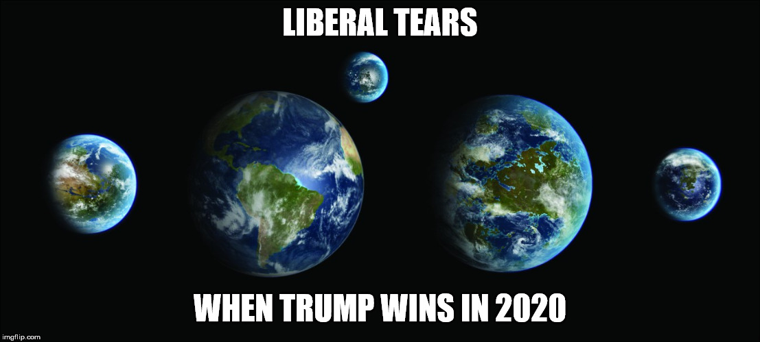 LIBERAL TEARS WHEN TRUMP WINS IN 2020 | image tagged in terraformed inner solar system,donald trump,trump 2020,liberal tears,solar system | made w/ Imgflip meme maker
