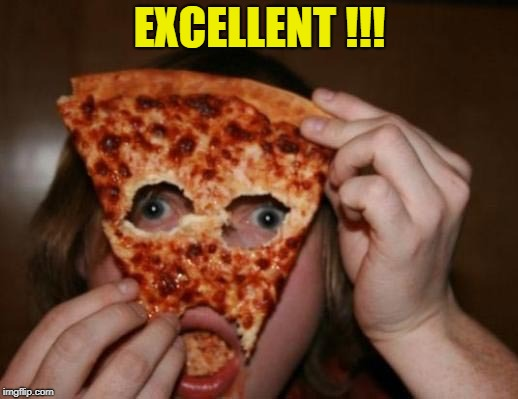 EXCELLENT !!! | made w/ Imgflip meme maker