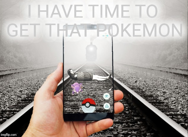 I HAVE TIME TO GET THAT POKEMON | made w/ Imgflip meme maker