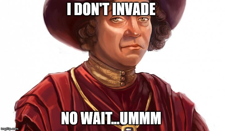 I DON'T INVADE NO WAIT...UMMM | made w/ Imgflip meme maker