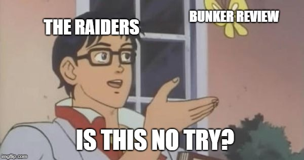 is this a pigeon | THE RAIDERS BUNKER REVIEW IS THIS NO TRY? | image tagged in is this a pigeon | made w/ Imgflip meme maker