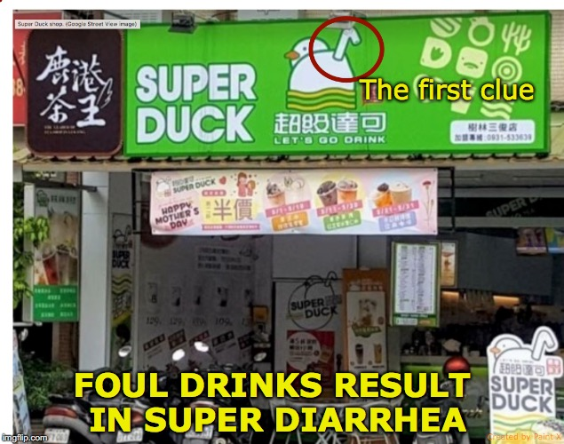 A True Story |  The first clue; FOUL DRINKS RESULT IN SUPER DIARRHEA | image tagged in diarrhea,drinks,true story,funny signs,warning sign | made w/ Imgflip meme maker