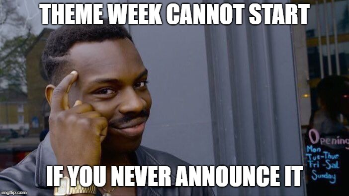An announcement for Roll Safe weekend, starting on June 22 and ending on June 25, a Sam124 event | THEME WEEK CANNOT START IF YOU NEVER ANNOUNCE IT | image tagged in memes,roll safe think about it,theme week,roll safe weekend,weekend | made w/ Imgflip meme maker