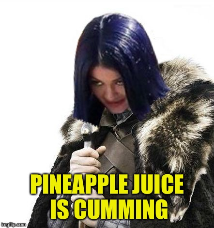 Mima says brace yourselves | PINEAPPLE JUICE IS CUMMING | image tagged in mima says brace yourselves | made w/ Imgflip meme maker