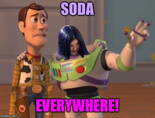 Mima everywhere | SODA EVERYWHERE! | image tagged in mima everywhere | made w/ Imgflip meme maker