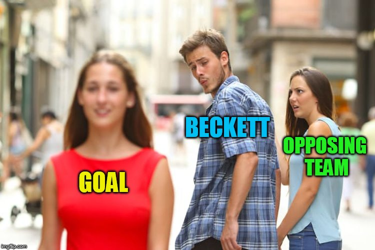 Distracted Boyfriend Meme | GOAL BECKETT OPPOSING TEAM | image tagged in memes,distracted boyfriend | made w/ Imgflip meme maker