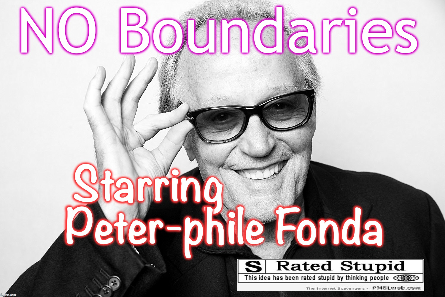 NO Boundaries Starring                 Peter-phile Fonda | image tagged in movies | made w/ Imgflip meme maker