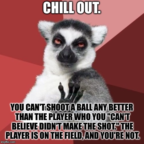 "These World Cup sports reporters should shut up | CHILL OUT. YOU CAN'T SHOOT A BALL ANY BETTER THAN THE PLAYER WHO YOU ""CAN'T BELIEVE DIDN'T MAKE THE SHOT."" THE PLAYER IS ON THE FIELD, AND Y 