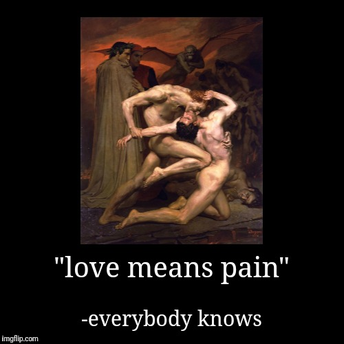 """love means pain"" 