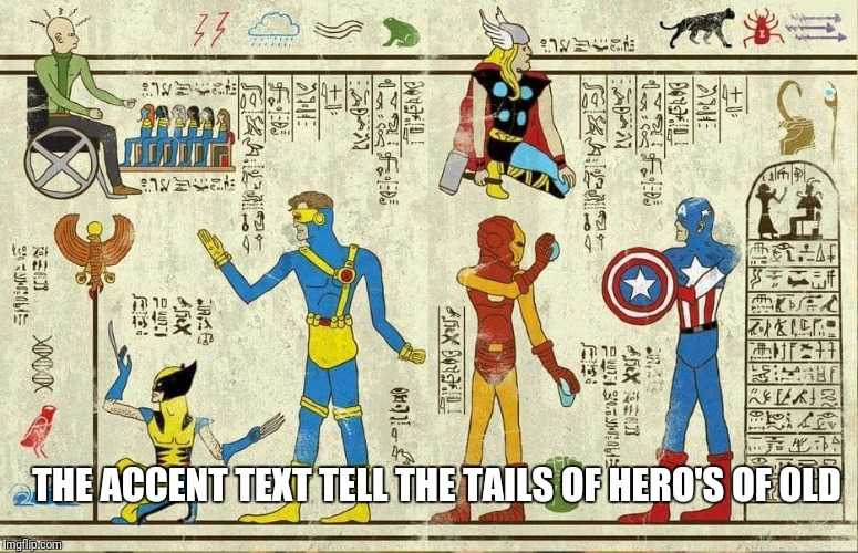 Isis is dead ancient text proves fall of dushbages  | THE ACCENT TEXT TELL THE TAILS OF HERO'S OF OLD | image tagged in isis is dead ancient text proves fall of dushbages | made w/ Imgflip meme maker