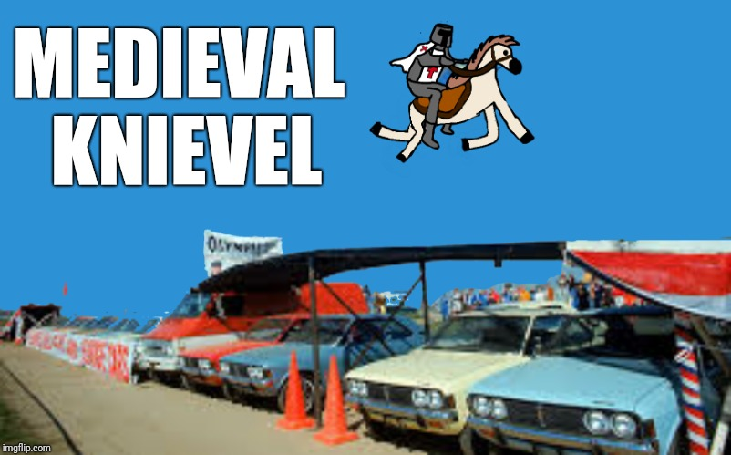 Medieval week! June 20th-27th! An ilikepie3.14159265358979 event! | MEDIEVAL KNIEVEL | image tagged in memes,medieval week,evel knievel,ilikepie314159265358979 | made w/ Imgflip meme maker