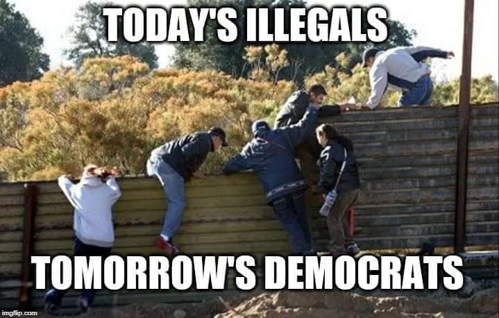 They don't care about keeping families together, they want open borders... | TODAY'S ILLEGALS TOMORROW'S DEMOCRATS | image tagged in illegal immigrants,open borders,voter fraud,trump immigration policy,memes | made w/ Imgflip meme maker