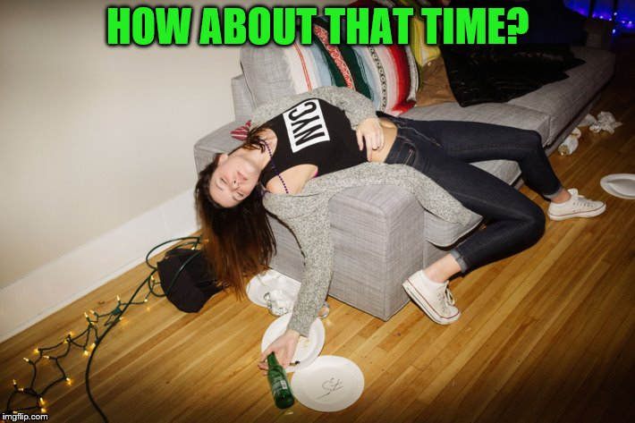 HOW ABOUT THAT TIME? | made w/ Imgflip meme maker