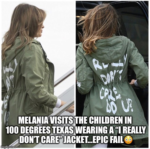 "MELANIA VISITS THE CHILDREN IN 100 DEGREES TEXAS WEARING A ""I REALLY DON'T CARE"" JACKET...EPIC FAIL 