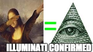 ILLUMINATI CONFIRMED | made w/ Imgflip meme maker