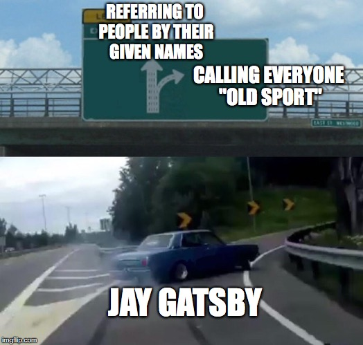 "The Great Gatsby | REFERRING TO PEOPLE BY THEIR GIVEN NAMES CALLING EVERYONE ""OLD SPORT"" JAY GATSBY 