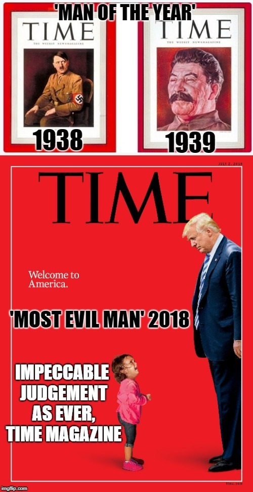 Sometimes having the right enemies reflects pretty well on you. | image tagged in time magazine person of the year,donald trump,president trump | made w/ Imgflip meme maker