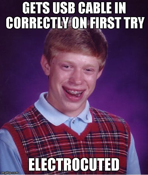 Bad Luck Brian Meme | GETS USB CABLE IN CORRECTLY ON FIRST TRY ELECTROCUTED | image tagged in memes,bad luck brian,funnymemes,jokes,joke | made w/ Imgflip meme maker