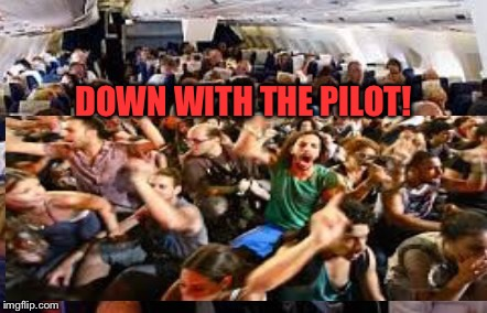 DOWN WITH THE PILOT! | made w/ Imgflip meme maker
