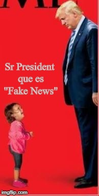 "Time for Fake News | Sr President que es ""Fake News"" 