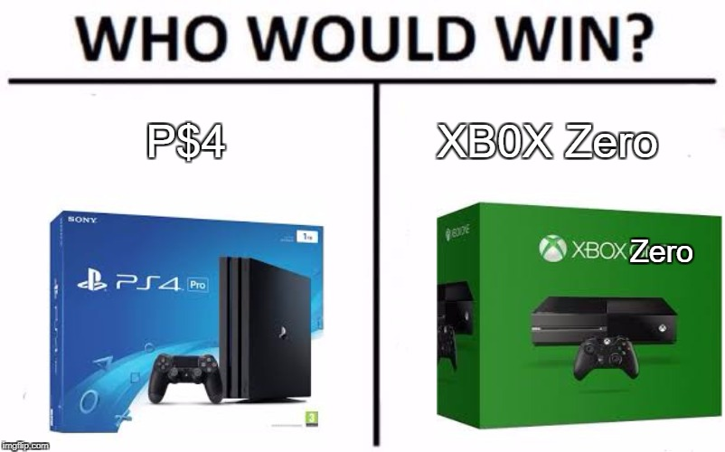 Who Would Win? Meme | P$4 XB0X Zero Zero | image tagged in memes,who would win | made w/ Imgflip meme maker