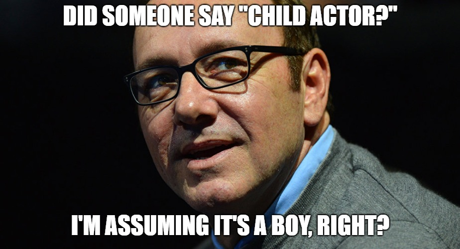 "DID SOMEONE SAY ""CHILD ACTOR?"" I'M ASSUMING IT'S A BOY, RIGHT? 
