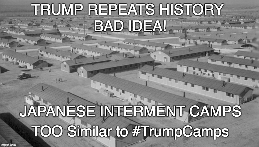Trump camps too close to Japanese internment camp - BAD IDEA! | TRUMP REPEATS HISTORY TOO Similar to #TrumpCamps JAPANESE INTERMENT CAMPS BAD IDEA! | image tagged in japanese internment camp,bad idea,trump camp,baby jail,kids in cages,trump fail | made w/ Imgflip meme maker