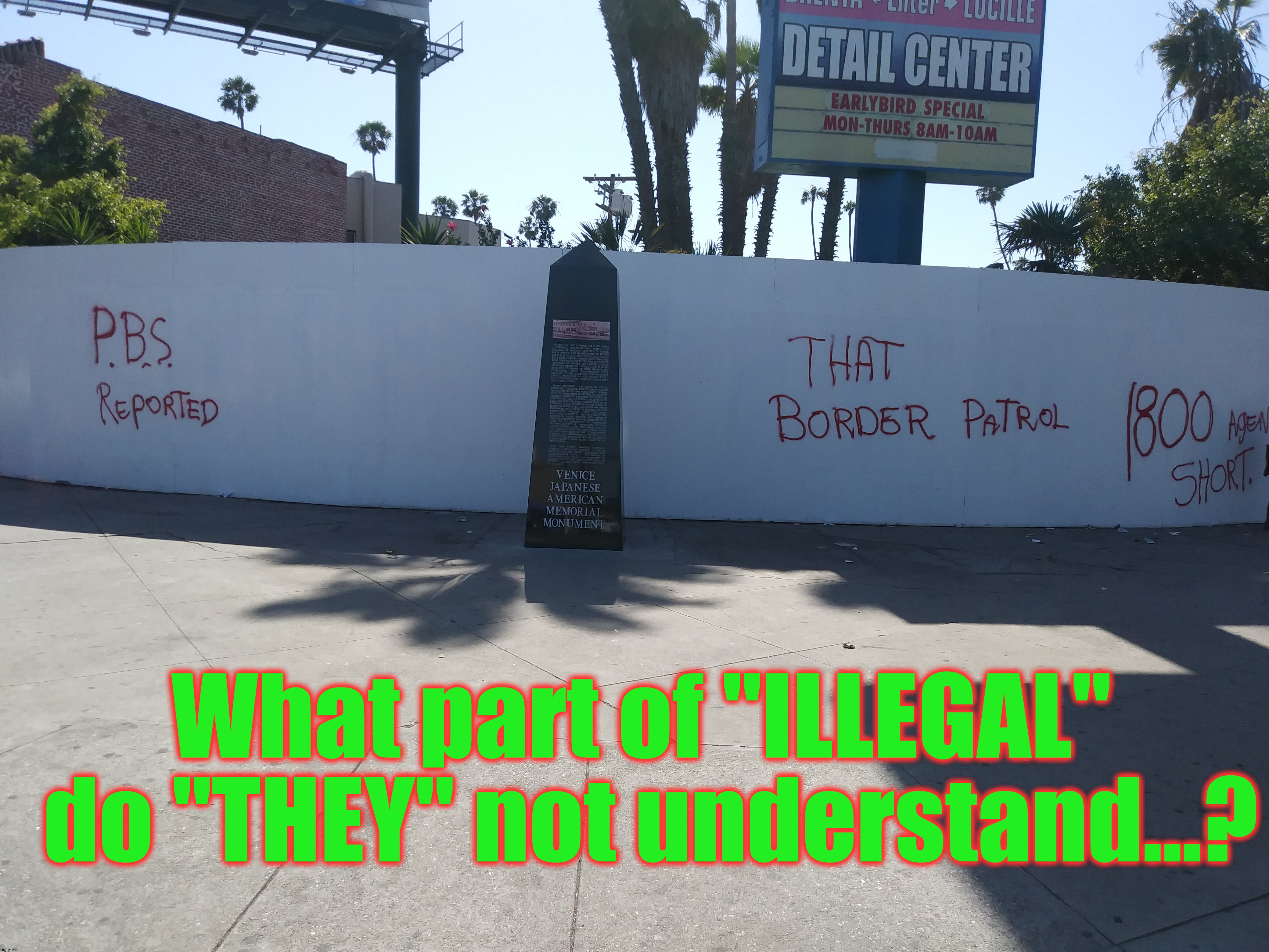 "In case you thought it was about a respect for ""the law""... And besides - we KNOW how ""those people"" like to write on walls. 