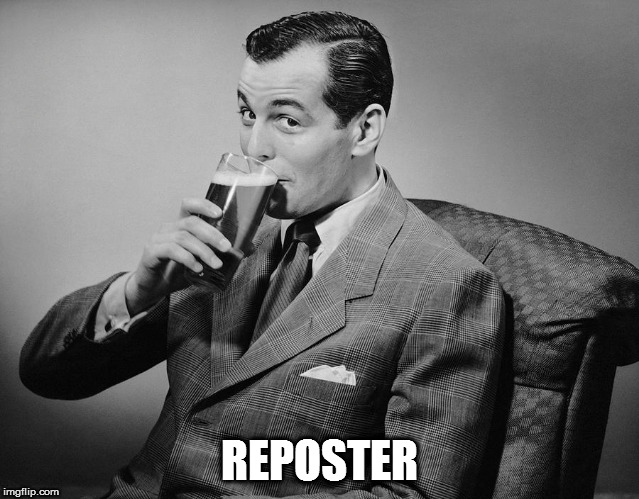 REPOSTER | made w/ Imgflip meme maker